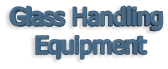 Glass Handling  Equipment